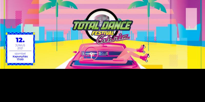 Total Dance Festival Cabrio új időpont 2021. június 12.